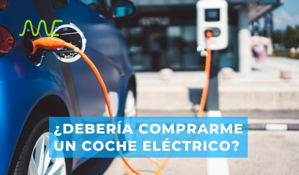 ¿Debería comprarme un vehículo eléctrico?